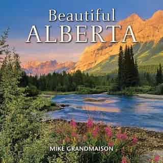 Beautiful Alberta by Mike Grandmaison