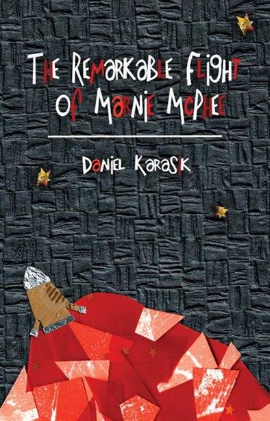 The Remarkable Flight of Marnie McPhee by Daniel Sarah Karasik