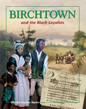 Birchtown and the Black Loyalists by Wanda Taylor