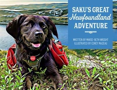 Saku's Great Newfoundland Adventure by Marie-beth Wright