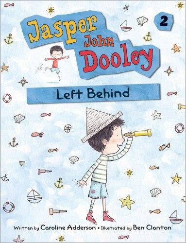 Jasper John Dooley: Left Behind by Caroline Adderson