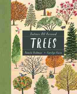Nature All Around: Trees by Pamela Hickman