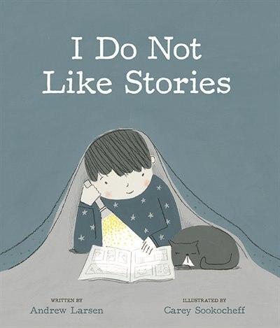 I Do Not Like Stories de Andrew Larsen