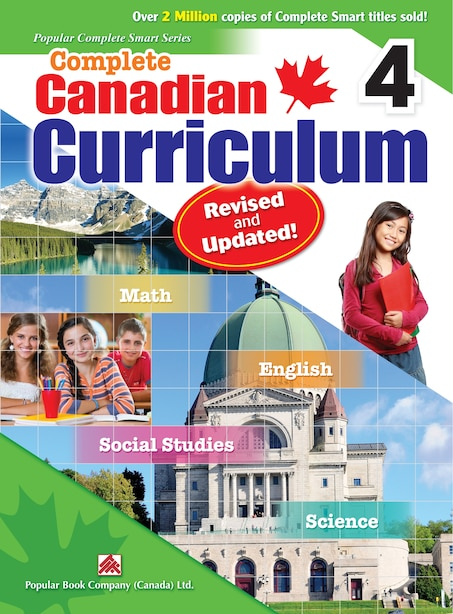 Complete Canadian Curriculum 4 (revised & Updated): A Grade 4 Integrated Workbook Covering Math, English, Social Studies, And Science by Popular Book Company