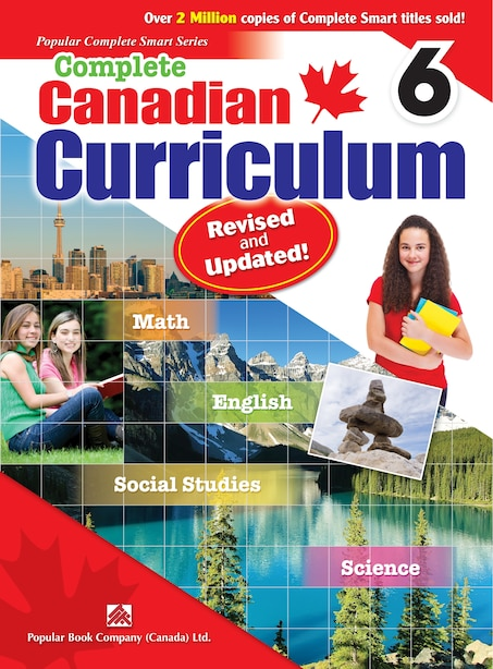 Complete Canadian Curriculum 6 (revised & Updated): A Grade 6 Integrated Workbook Covering Math, English, Social Studies, And Science by Popular Book Company