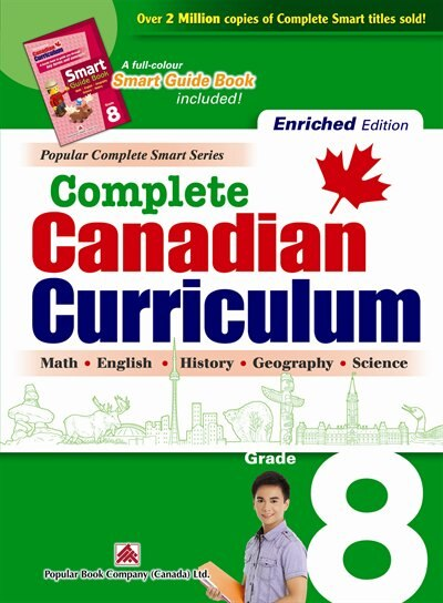 Complete Canadian Curriculum 8 (Enriched Edition): A Grade 8 integrated workbook covering Math, English, History, Geography, and Science by Popular Book Company