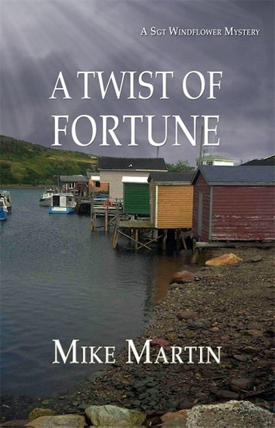 A TWIST OF FORTUNE: A SGT WINDFLOWER MYSTERY by MIKE MARTIN