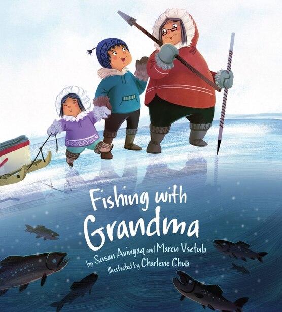 Fishing With Grandma by Susan Avingaq