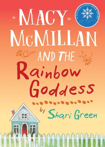 Macy McMillan and the Rainbow Goddess by Shari Green