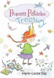 Princess Pistachio Treasury by Marie-louise Gay