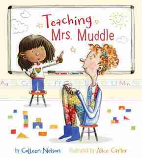 Teaching Mrs. Muddle by Colleen Nelson