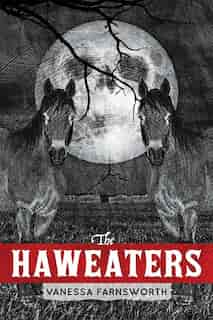 The Haweaters by Vanessa Farnsworth