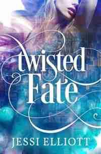 Twisted Fate by Jessi Elliott