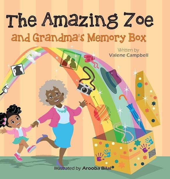 The Amazing Zoe: Grandma's Memory Box by Valene Campbell
