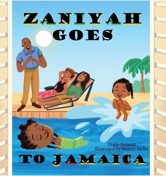 Zaniyah Goes to Jamaica by Thalia Bennett
