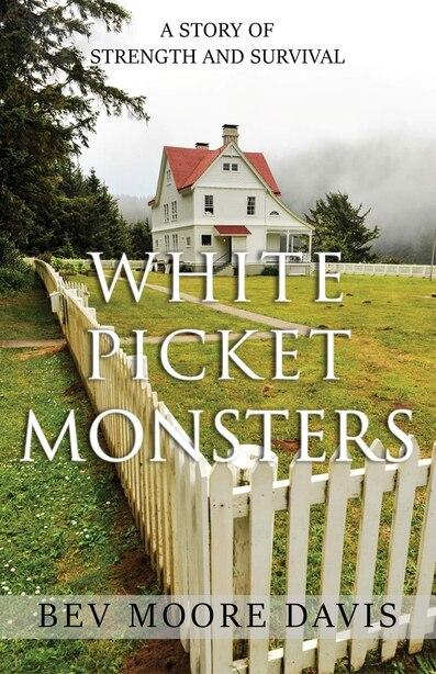 White Picket Monsters by Bev Moore Davis