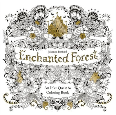Enchanted Forest: An Inky Quest And Coloring Book (activity Books, Mindfulness And Meditation, Illustrated Floral Pri by Johanna Basford