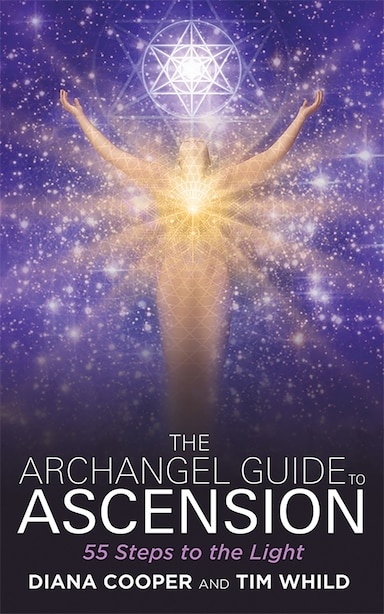 The Archangel Guide to Ascension: 55 Steps to the Light by Diana Cooper