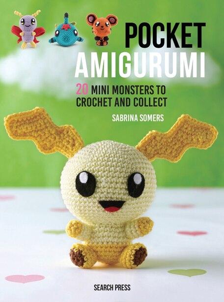 Pocket Amigurumi: 20 Mini Monsters To Crochet And Collect de Sabrina Somers