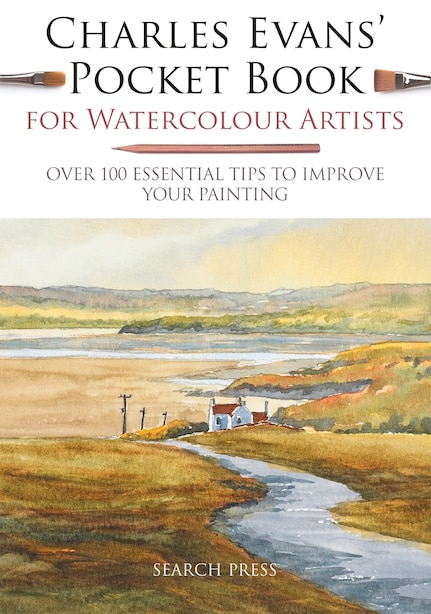 Charles Evans' Pocket Book For Watercolour Artists: Over 100 Essential Tips To Improve Your Painting de Charles Evans
