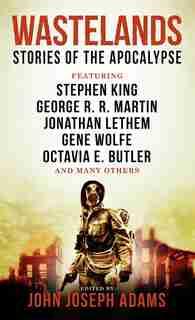 Wastelands - Stories Of The Apocalypse de John Joseph Adams