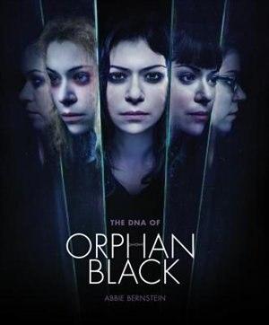 The Dna Of Orphan Black de Abbie Bernstein