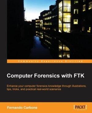 Computer Forensics with Ftk by Fernando Luiz Carbone