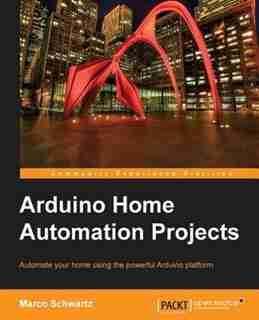 Arduino Home Automation de Marco Schwartz