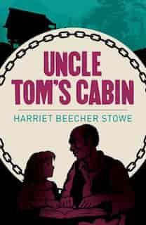 ARC CLASSICS UNCLE TOMS CABIN de Harriet Beeche Stowe