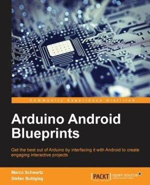 Arduino Android Blueprints de Marco Schwartz