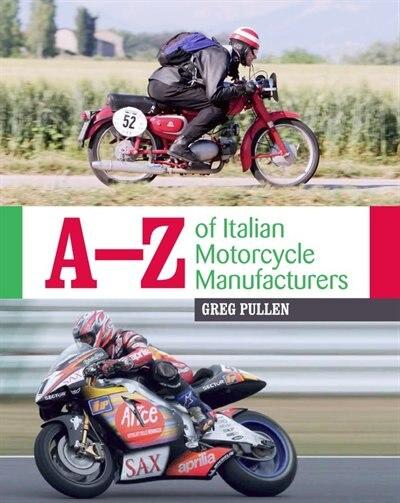A-z Of Italian Motorcycle Manufacturers de Greg Pullen