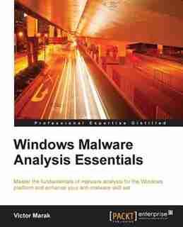 Windows Malware Analysis Essentials by Victor Marak