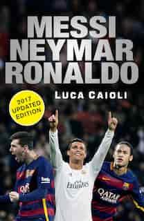Messi Neymar Ronaldo by Luca Caioli