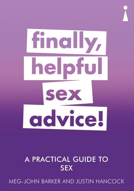 A Practical Guide To Sex: Finally, Helpful Sex Advice! by Meg-john Barker
