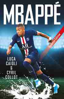 Mbappe - 2020 Updated Edition by Luca Caioli