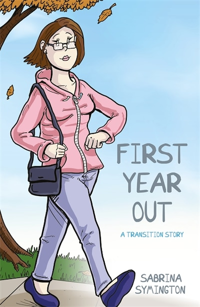 First Year Out: A Transition Story by Sabrina Symington