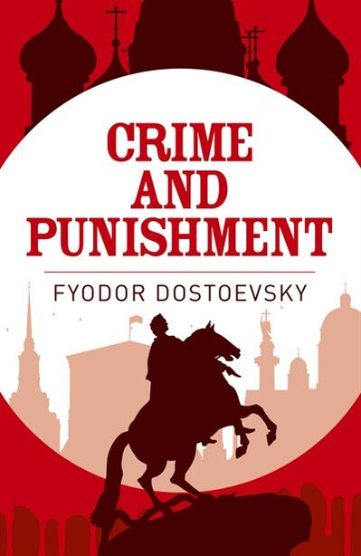 ARC CLASSICS CRIME & PUNISHMENT by Fyodor Dostoyevsky