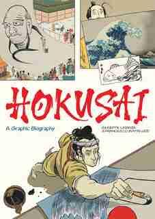 Hokusai: A Graphic Biography by Giuseppe Lantazi