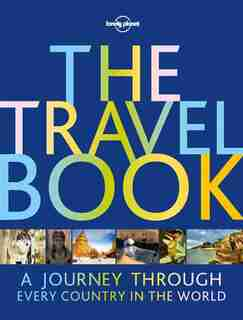 Lonely Planet The Travel Book 3rd Ed.: A Journey Through Every Country In The World by Lonely Lonely Planet