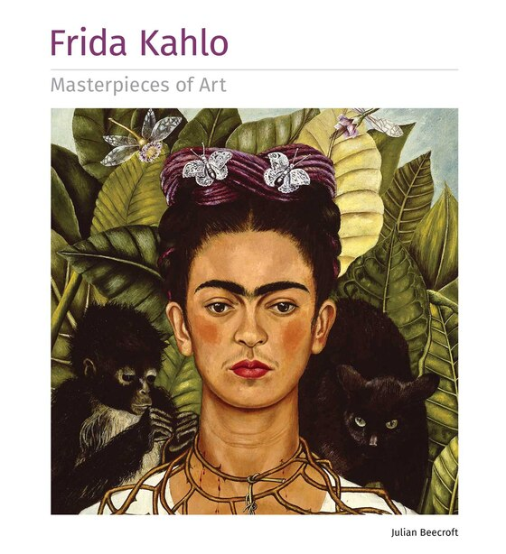 Frida Kahlo Masterpieces Of Art de Julian Beecroft