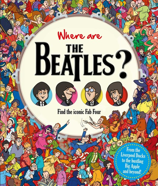 Where Are The Beatles?: Find The Iconic Fab Four de IglooBooks