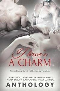 Three's a Charm by Desiree Holt