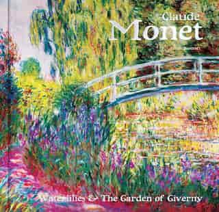 Claude Monet: Waterlilies And The Garden Of Giverny de Julian Beecroft