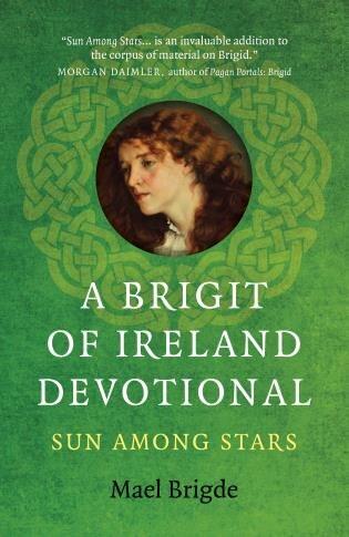A Brigit Of Ireland Devotional: Sun Among Stars by Mael Brigde