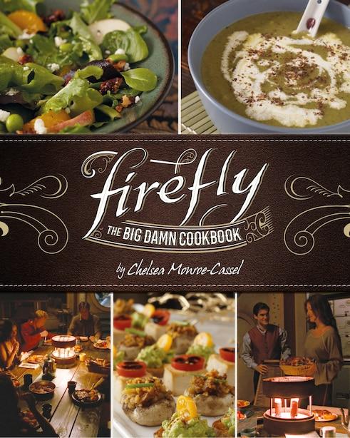 Firefly - The Big Damn Cookbook de Chelsea Monroe-cassel