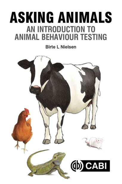 Asking Animals: An Introduction To Animal Behaviour Testing by Birte Lindstrom Nielsen
