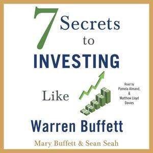 7 Secrets To Investing Like Warren Buffett de Mary Buffett