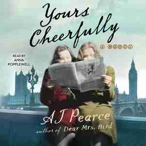 Yours Cheerfully: A Novel by AJ Pearce