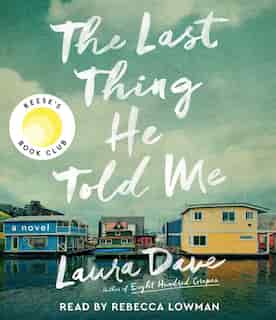 The Last Thing He Told Me: A Novel by Laura Dave