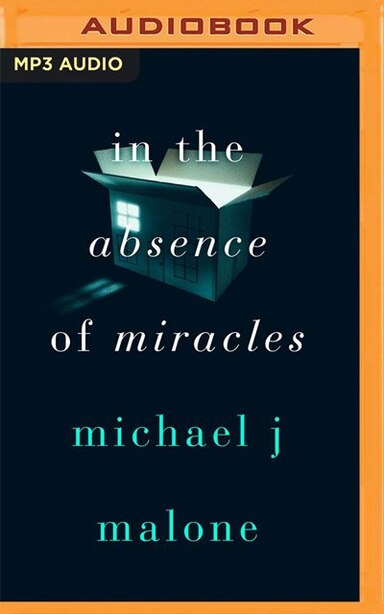 In The Absence Of Miracles de Michael J. Malone